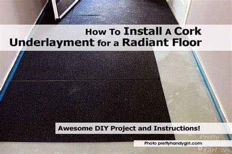 how to install a cork underlayment for a radiant floor