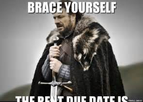 brace yourself the rent due date is coming the rent due