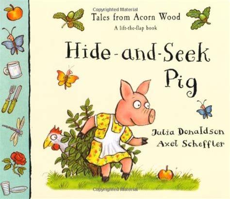 libro hide and seek a libro tales of acorn wood hide seek pig di julia donaldson