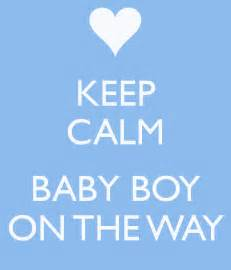 Baby on the way quotes keep calm baby boy on the way