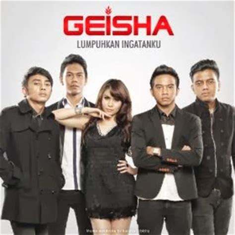 download mp3 geisha com geisha lumpuhkan ingatanku mp3 geisha lumpuhkan