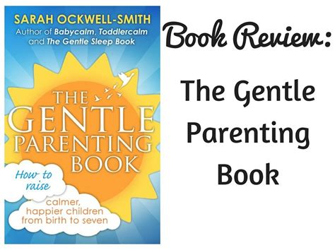 the gentle parenting book book review the gentle parenting book by sarah ockwell smith single mother ahoy