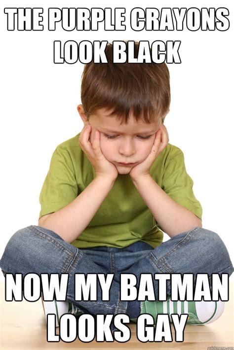 Black Gay Memes - the purple crayons look black now my batman looks gay