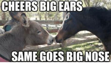 Cheers Big Ears 2 by Cheers Big Ears Same Goes Big Nose Meme On Sizzle