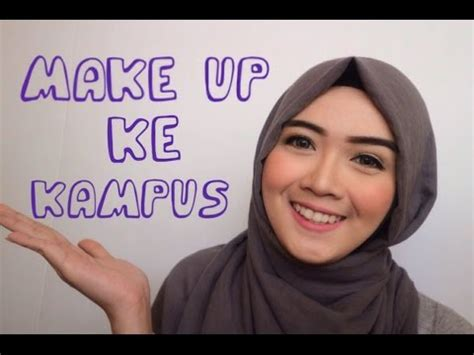 tutorial make up sehari hari untuk remaja tutorial make up ke kus make up sehari hari youtube