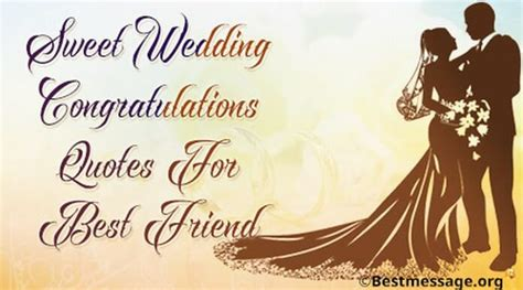 Wedding Quotes For Best Friend by Wedding Congratulations Wishes And Messages For Best