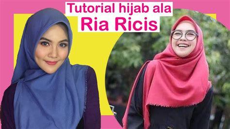 tutorial hijab segi empat menutup dada ala ria ricis youtube