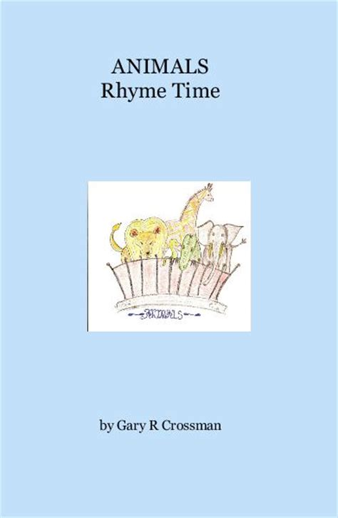 the animal rhyme books animals rhyme time by gary r crossman children blurb books