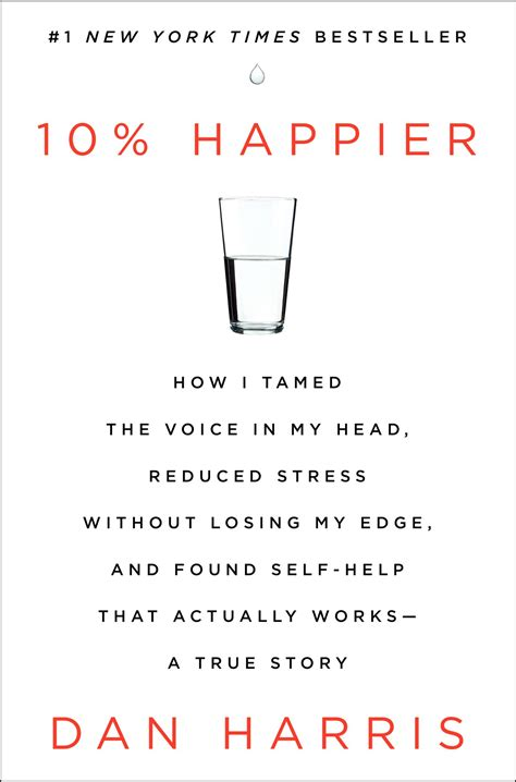 10 to happier living books 10 happier by dan harris book summary