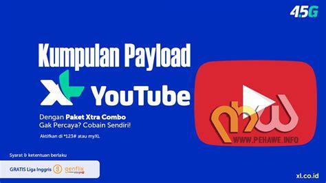 kumpulan bug xl aktif payload terbaru xl youtube dan xl reward pehawe official