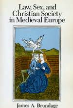 Law Sex And Christian Society In Medieval Europe Brundage