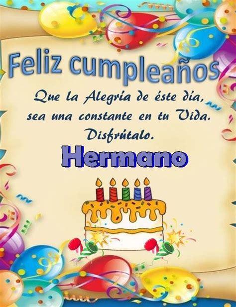 imagenes feliz cumpleaños hermano mayor tarjetas con frases de fel 237 z cumplea 241 os hermano para