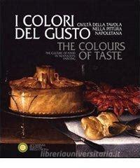 civiltà della tavola i colori gusto civilt 224 della tavola nella pittura