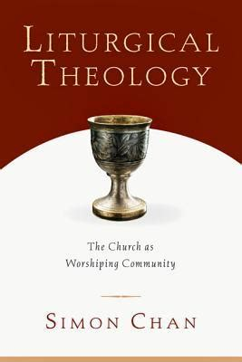 new worshiping communities a theological exploration books liturgical theology the church as worshiping community by