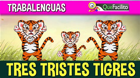 imagenes de tres tristes tigres trabalenguas tres tristes tigres youtube
