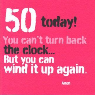My 50th Birthday Quotes 17 Best 50th Birthday Quotes On Pinterest Turning 50