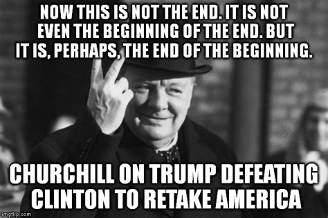 This Is The End Meme Generator - winston churchill imgflip