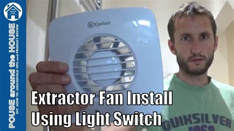 How To Install Bathroom Fan With Light How To Fit A Bathroom Extractor Fan Using Light Switch Extractor Fan Installation Xpelair Dx100
