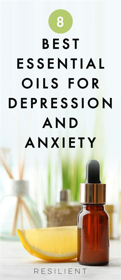 essential oils for anxiety 8 best essential oils for depression and anxiety resilient
