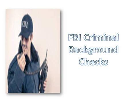 Fbi Non Criminal Record Fbi Criminal Background Checks Authorstream