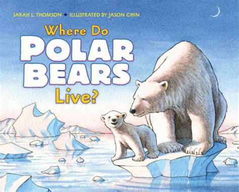 where do polar bears live l thomson hardcover