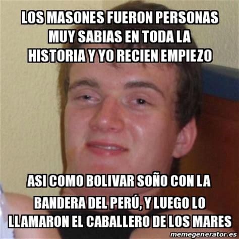 los masones la historia 8408056999 meme stoner stanley los masones fueron personas muy sabias en toda la historia y yo recien