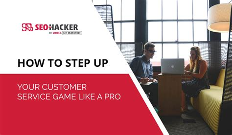 how to your like a service step up your customer service like a pro