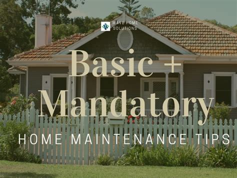 wave home solutions basic mandatory home maintenance tips