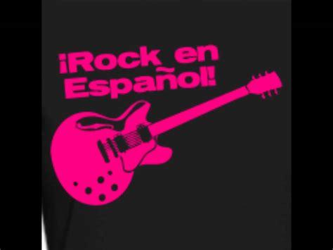 rocks in spanish rock en espanol mix youtube