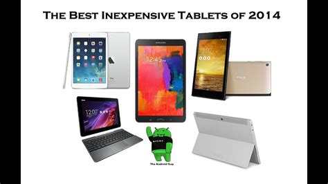 best tablet of 2014 top 10 best inexpensive tablets of 2014