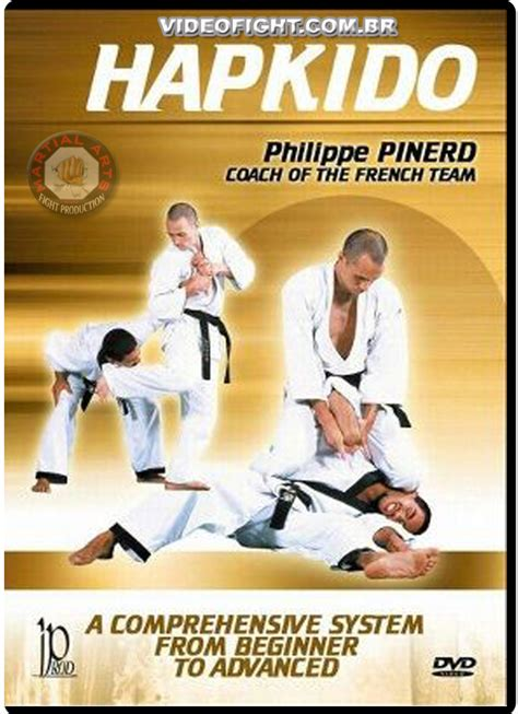 Hapkido A Comprehensive System From Beginner To Advanced Philippe Pinerd hapkido phiippe pinerd videofight