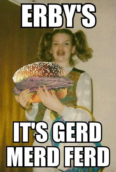 Arbys Meme - erby s it s gerd merd ferd ermahgerd know your meme