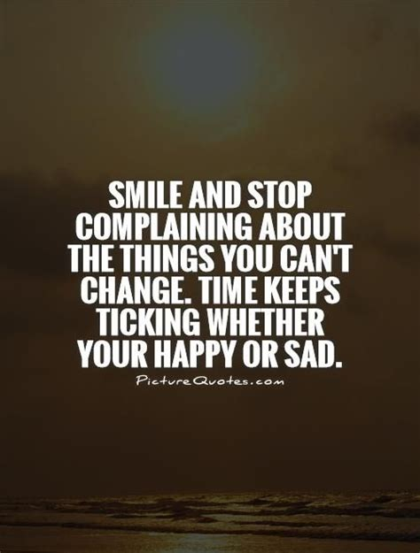 8 Things I Would Change About The World by Best 25 Stop Complaining Ideas On Being Happy