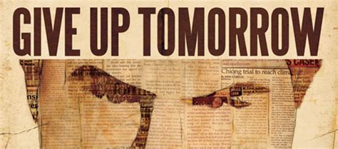 film give up tomorrow spread the word in the final hours give up tomorrow
