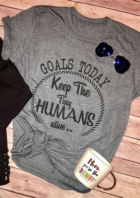 Alive Soara Aranui Mini T Shirt goals today keep the tiny humans alive t shirt bellelily