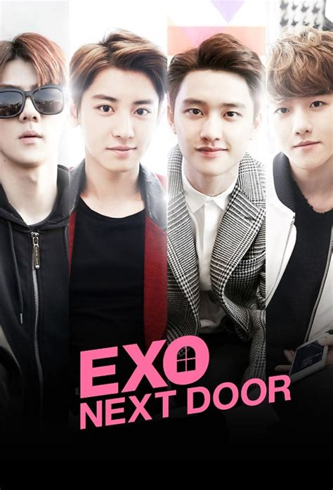 sinopsis film exo next door episode 8 exo next door planning et informations de la s 233 rie