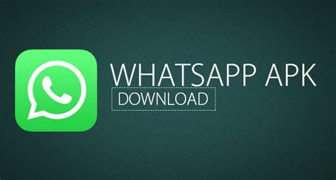 dowmload whatsapp apk how to install whatsapp 2 17 206 apk android ios pack
