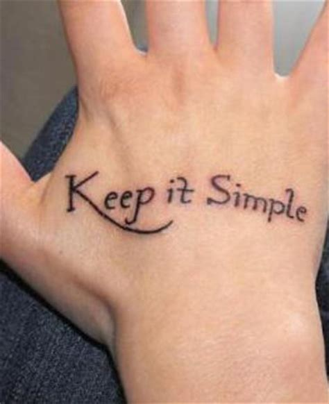 simple tattoo phrases keep it simple words tattoo on hand