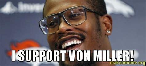 Von Miller Memes - i support von miller make a meme