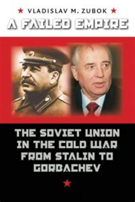 a failed empire: the soviet union in the cold war from