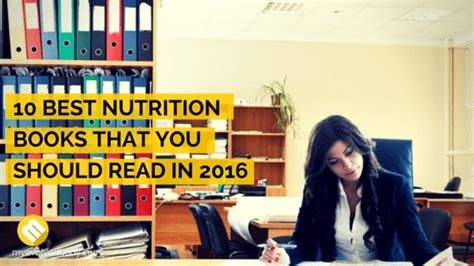 10 Books You Should Read by 10 Best Nutrition Books That You Should Read In 2016