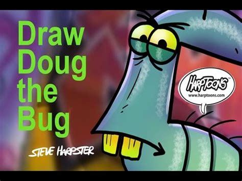 doug the bug draw doug the bug harptoons youtube