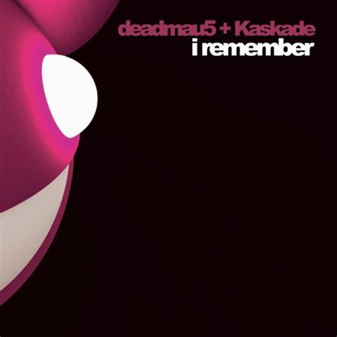 you and i deadmau lyrics deadmau5 kaskade i remember caspa remix by