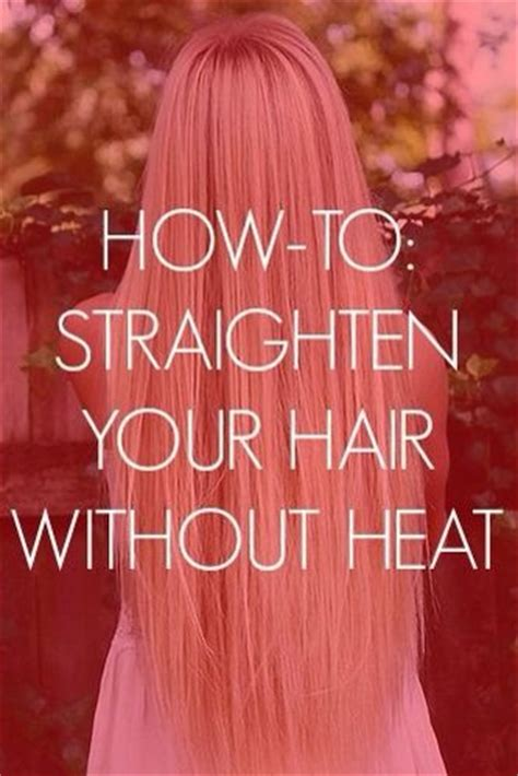 how to make your hair nappy without a sponge how to straighten your hair without heat interesting