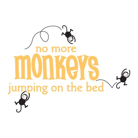 no jumping on the bed no more monkeys wall quotes decal wallquotes com