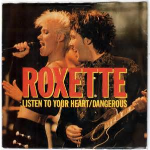 Once upon a time at the top of the charts roxette listen to your