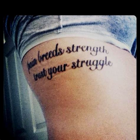 tattoo quotes about strength and struggle pain breeds strength trust your struggle tattoos that d