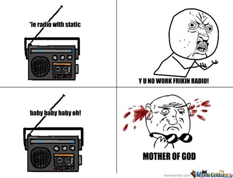 Radio Meme - curse you radio station by y u no like a boss meme center