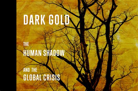 gold the human shadow and the global crisis books review gold by carolyn baker resilience