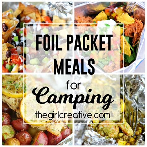 delicious foil packet meals for cing the girl creative